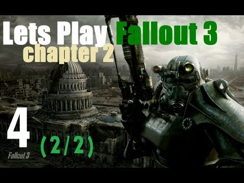 Let's Play Fallout 3 : Chapter 2 part 4 (2/2)