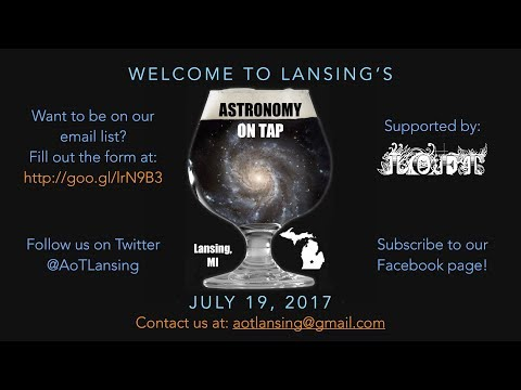 Astronomy on Tap - Lansing - July 2017