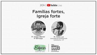 Edificar 27/05/2020 | Famílias fortes, Igreja forte