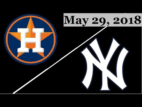 Houston Astros vs New York Yankees Highlights || May 29, 2018