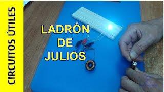 CIRCUITOS UTILES 15. Ladron de JULIOS