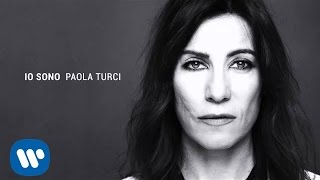 Paola Turci - Mani Giunte (Official Audio)