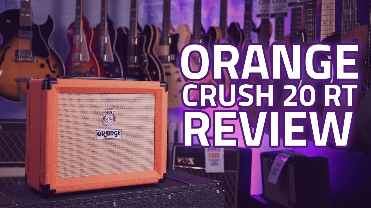 orange crush 20 rt review a 20 watt solid state amp with guts youtube