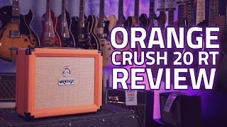 Orange Crush 20 RT Review - A 20 Watt Solid State Amp With Guts!