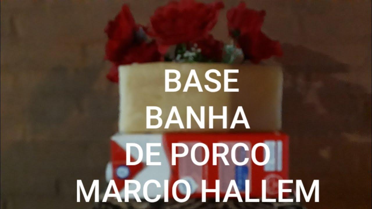 BASE DE BANHA ( MARCIO HALLEM)