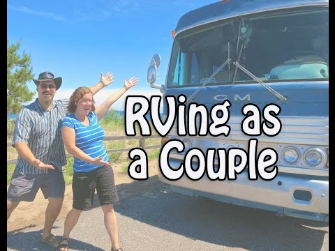 RVing as a Couple | How to Live in a Small Space and Not Kill Each Other