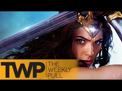 Reacting to Wonder Woman and More | The Weekly Pull Podcast