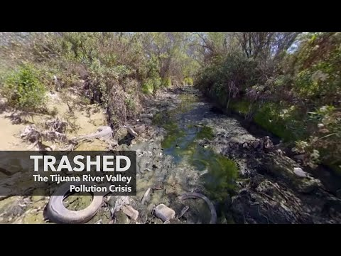 TRASHED: The Tijuana River Valley Pollution Crisis