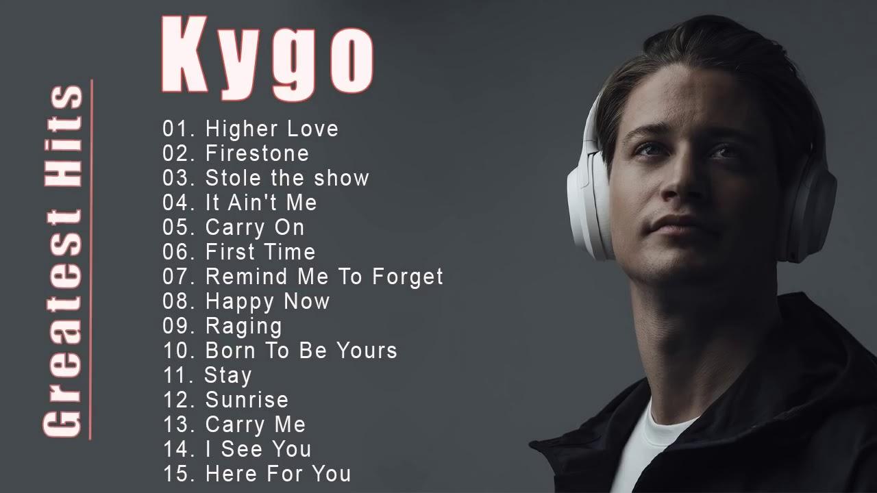 Kygo Greatest Hits Full Album 2021 Best Of New Songs Kygo Kygo Top 15 Songs 2021