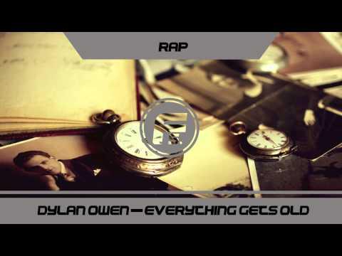 [RAP] Dylan Owen - Everything Gets Old