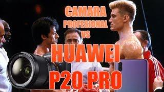 CAMARA PROFESIONAL 4000$ VS HUAWEI P20 PRO
