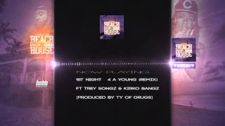 Ty Dolla $ign 1st Night 4 A Young (Remix) ft Trey Songz & Kirko Bangz (Beach House 2)