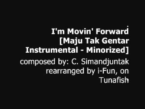 Tunafish - I'm Movin' Forward [Maju Tak Gentar, originally composed by C. Simandjuntak]