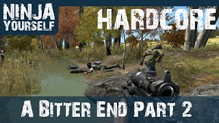 Dayz - Hardcore - A Bitter End  - Part 2