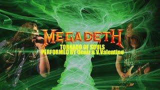 Megadeth - Tornado Of Souls (Cover Performed by Deniz & V.Valentine) Rock Songs Performed #1