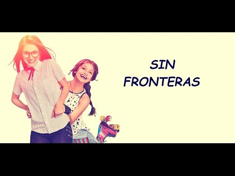 Soy Luna - Sin Fronteras - Letra