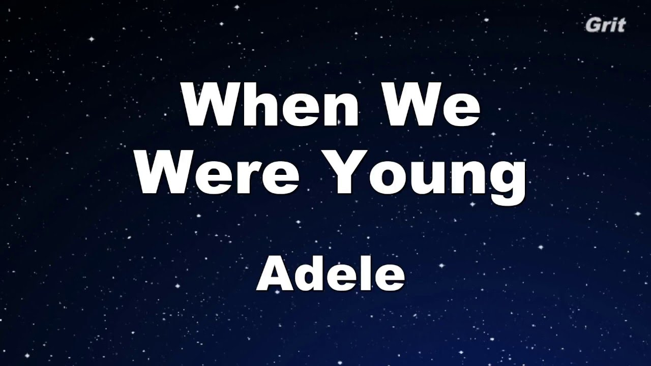 When We Were Young - Adele Karaoke 【With Guide Melody】Instrumental Chords - Chordify