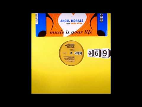 Music Is Your Life - Angel Moraes feat Dana Divine.