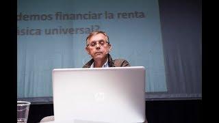 21 octubre 2017 - Jornadas Renta Básica - Jordi Arcarons: ¿Cómo podemos financiar la RBU?