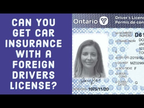 can-i-get-car-insurance-with-a-foreign-drivers-license?