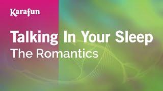 Karaoke Talking In Your Sleep - The Romantics *