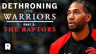 Are the Toronto Raptors Finally Ready to Win a Championship?   Dethroning the Warriors   The Ringer