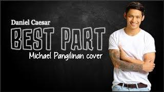 Download Lagu Lyrics: Daniel Caesar - Best Part (Michael Pangilinan cover) Mp3