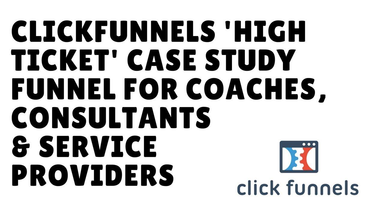 ClickFunnels High Ticket Case Study Funnel Template For Coaching, Consulting & Service Providers