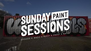 Sunday Paint Sessions- Episode 4: Bazic, Berst, Frost45 & Nayls