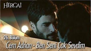Cem Adrian - Ben Seni Çok Sevdim - Hercai 26. Bölüm