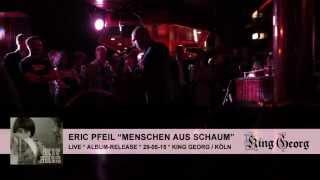 "ERIC PFEIL ""Menschen aus Schaum"" LIVE-ENCORE"