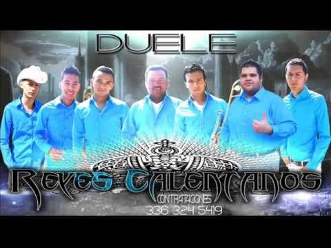 Duele - Reyes Calentanos