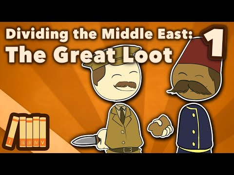 Dividing The Middle East - The Great Loot - Extra History - #1