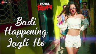 Badi Happening Lagti Ho Hotel Milan Mp3 Song Download