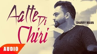 Aatte Di Chiri (Full Audio Song) | Sharry Mann | Full Audio Song | Speed Records