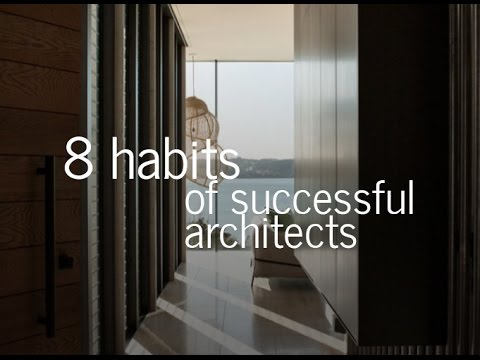 Successful Architects 8 habits of successful architects - youtube