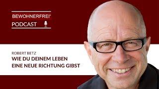 Wie Du Deinem Leben eine neue Richtung gibst - Robert Betz   Tobias Beck
