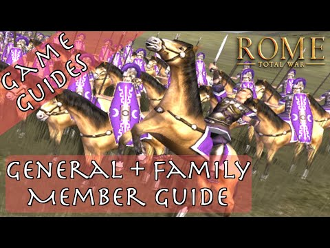 COMPLETE GENERAL / FAMILY MEMBER GUIDE - Game Guides - Rome: Total War