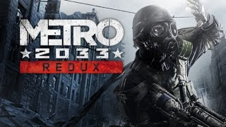 Metro 2033 Redux first 50 minutes Gameplay PC Max Settings 1080p - HD 7970