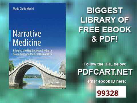 Narrative Medicine Bridging the Gap between Evidence Based Care and Medical Humanities