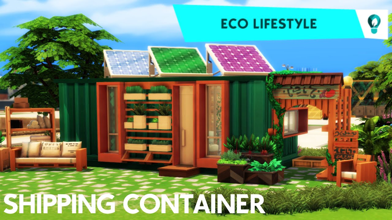 Eco Lifestyle Shipping Container Sims 4 Let S Build