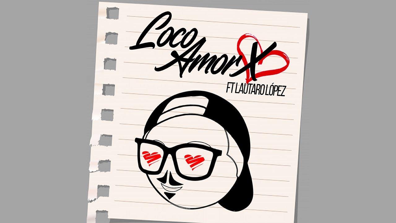 Loco Amorx  - Fer Palacio ft Lautaro Lopez