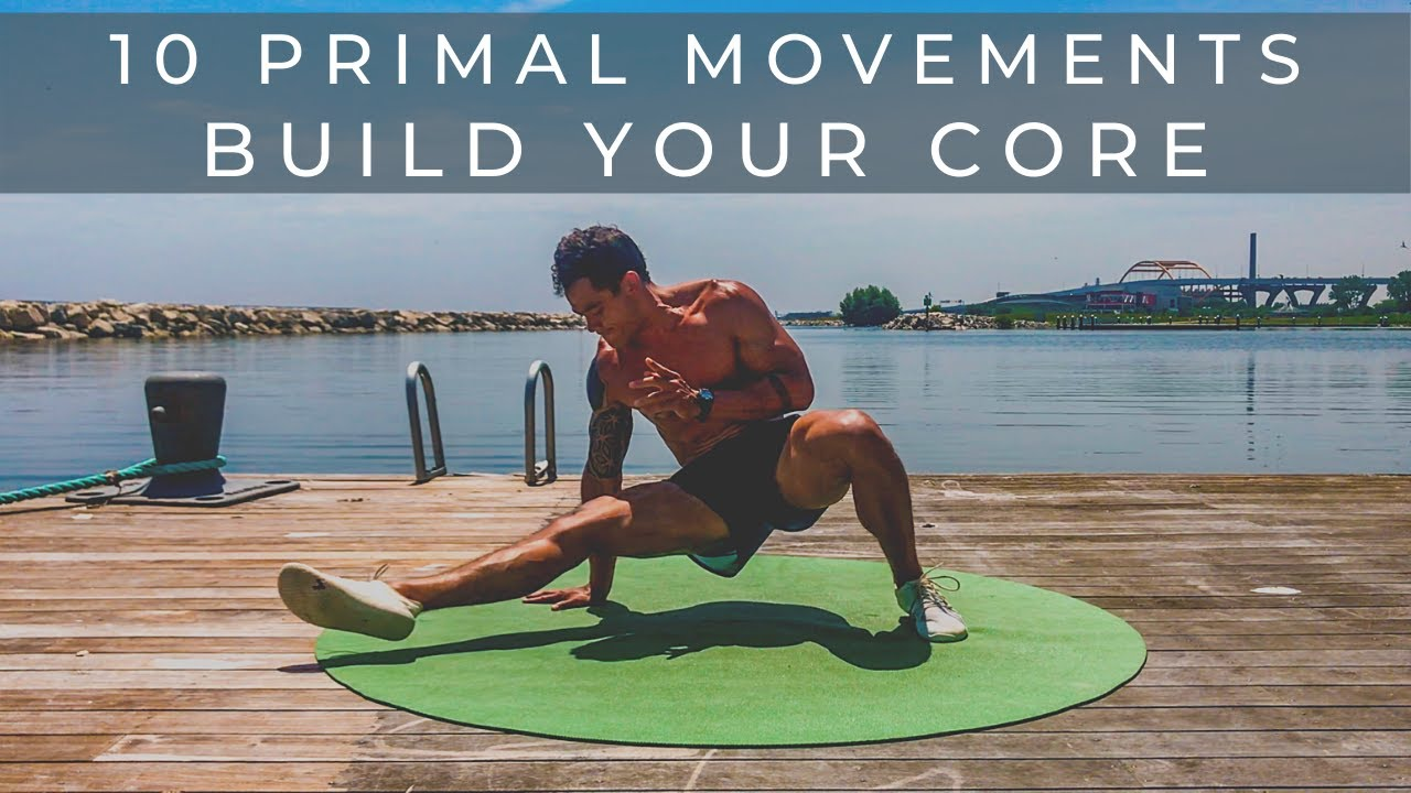 "10 ""Primal"" Movements to Build Your Core + Circuit Workout"