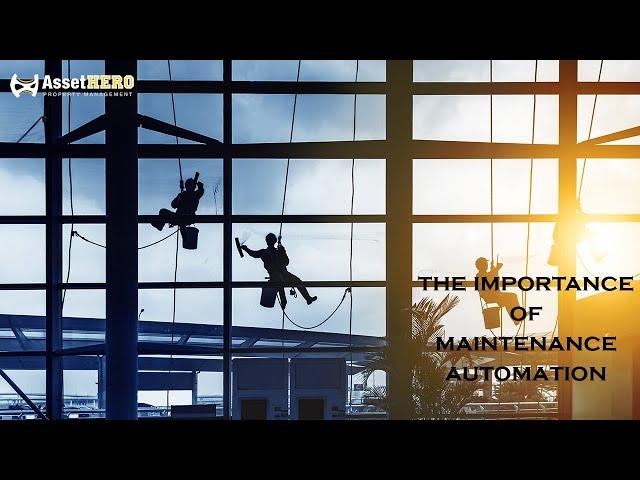 The Importance of Maintenance Automation   Asset Hero Property Management