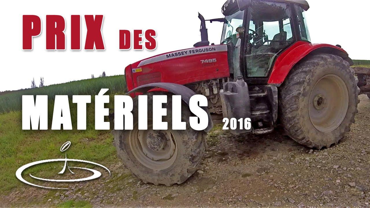 Prix de mes matériels agricoles - 2016 - YouTube
