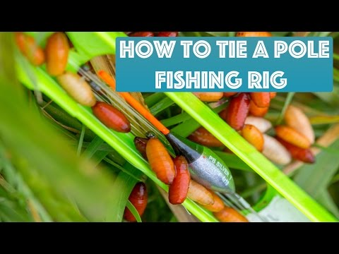 How To Tie A Pole Fishing Rig