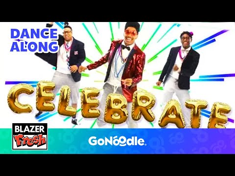 Celebrate - Blazer Fresh | GoNoodle