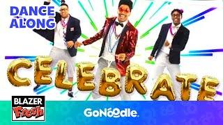 Celebrate - Blazer Fresh | GoNoodle