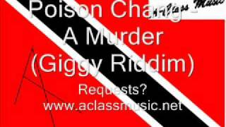 Poison Chang - A Murder (Giggy Riddim).wmv