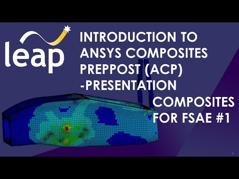 Introduction to ANSYS Composites PrepPost (ACP) - Presentation - Composites for FSAE #1